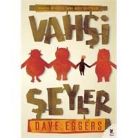 Vahşi Şeyler/ Dave Eggers
