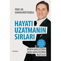 Hayatı Uzatmanın Sırları - Osman Müftüoğlu