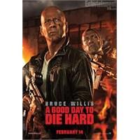 A Good Day To Die Hard (Ölmek İçin Güzel Bir Gün)