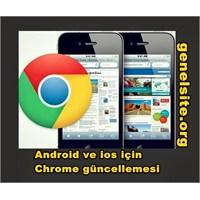 Android Ve İos İçin Chrome Güncellemesi Yayınlandı