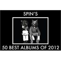 2012'nin En İyi Albümleri Listeleri: Spin Top 50