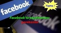 Facebook ta Yapılmaması Gerekenler