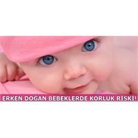 Erken Doğan Bebeklerde Körlük Riskine Dikkat!