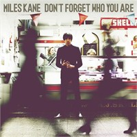Online Albüm: Miles Kane / Don't Forget Who You Ar