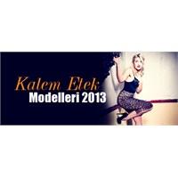 Kalem Etek Modelleri 2013