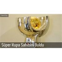 Süper Kupa Geniş Özet