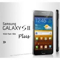 Samsung Galaxy S2 Plus Avrupa' Da Satışa Çıktı!
