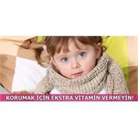 Hastalıklardan Korumak İçin Ekstra Vitamin Vermeyi