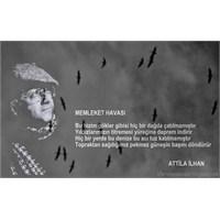 Attila İlhan'a Saygıyla...