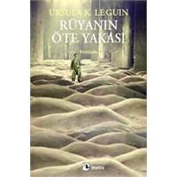 """Ursula K.Leguin'den """"Rüyanın Öte Yakası"""""""