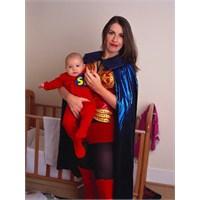 Her Anne, Süper Kahramandır!