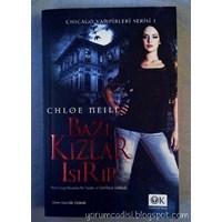 Chloe Neill - Bazı Kızlar Isırır