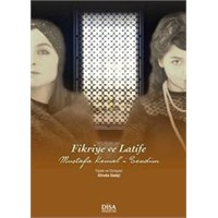 'fikriye Ve Latife – Mustafa Kemal'i Sevdim'