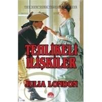 Julia London - Tehlikeli İlişkiler