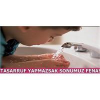 2013'te Kuraklık Kapıda... Suyunu Boşa Harcama...