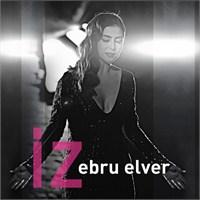 """Ebru Elver """"İz"""" Bırakmaya Hazırlanıyor"""