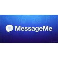 Whatsapp'ı Tarihe Gömücek Uygulama 'messageme'