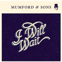 "Yeni Video: Mumford & Sons ""İ Will Wait"""