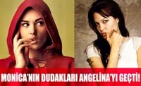 Monicanın Dudakları, Angelinayı Geçti!