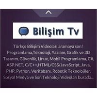 Tüm Teknoloji Ve Bilişim Videoları Bilişim Tv'de!