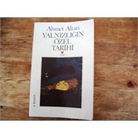 Yalnızlığın Özel Tarihi- Ahmet Altan