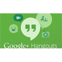 Google Hangouts Nedemek Ve Nasıl Kullanılır?