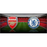 Arsenal - Chelsea Maç Öncesi
