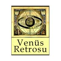 Venüs Retrosu - Ne Yapmalı- Ne Yapmamalı