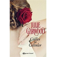 """Güller Ve Gelinler """"Julie Garwood"""""""