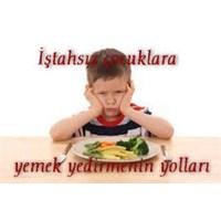 İştahsız Çocuğa Yemek Nasıl Yedirilir?
