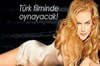 Nicole Kidman Türk Filminde