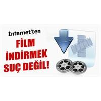 İnternetten Film İndirmenin Cezası Yok
