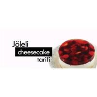 Jöleli Cheesecake Tarifi
