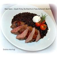 Siyah Pirinç İle Risotto &taze Baharali Bonfile