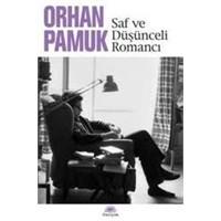 Orhan Pamuk'tan ' Saf Ve Düşünceli Romancı' Romanı