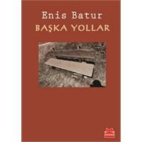 Enis Batur'dan Başka Yollar