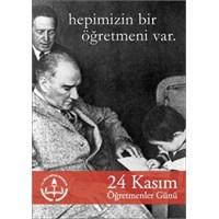 24 Kasım'ın Tarihi Ve Türkiye'de Öğretmenler Günü