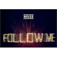 "Yeni Video: Muse ""Follow Me"""