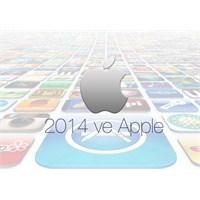 Apple'ın 2014 İçin Planları Neler?