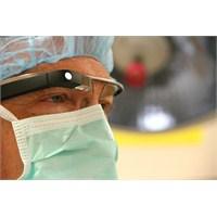 Google Glass İlk Kez Bir Ameliyatta Kullanıldı