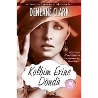 Deneane Clark - Kalbim Evine Döndü
