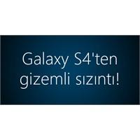 Galaxy S4'ten Gizemli Sızıntı!
