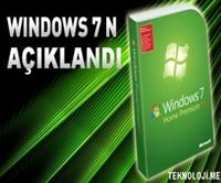 Windows 7 n  Sürümleri Açıklanıyor