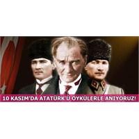 10 Kasım'da Atatürk'ü Öykülerle Anıyoruz!
