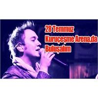 Kuruçeşme Arena Mustafa Ceceli'yi Ağırlıyor.