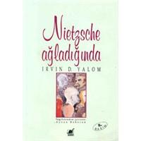Nietzche Ağladığında - İrvin D.Yalom
