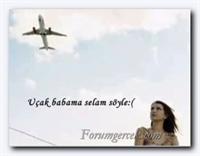 Uçak Babama Selam Söyle!