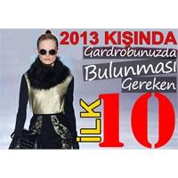 2013kışında Gardrobunuzda Bulunması Gereken İlk10!