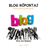 Blog Röportaj Kavramı E-kitap - Okan Can Bademci