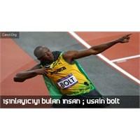 Işınlayıcıyı Bulan İnsan ; Usain Bolt
